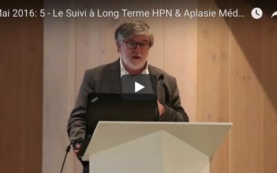 Mai 2016: 5 – Le Suivi à Long Terme HPN & Aplasie Médullaire (1)