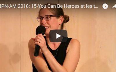 Journée HPN-AM 2018: 15-You Can Be Heroes et les témoignages sur l'HPN & l'AM