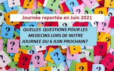 Questions pour notre journée de rencontre Médecins-Patients du 6 Juin 2020 =>Journée reportée en Juin 2021